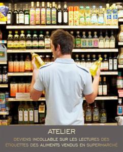 Atelier « Deviens incollable sur les lectures des étiquettes des aliments vendus en supermarché »